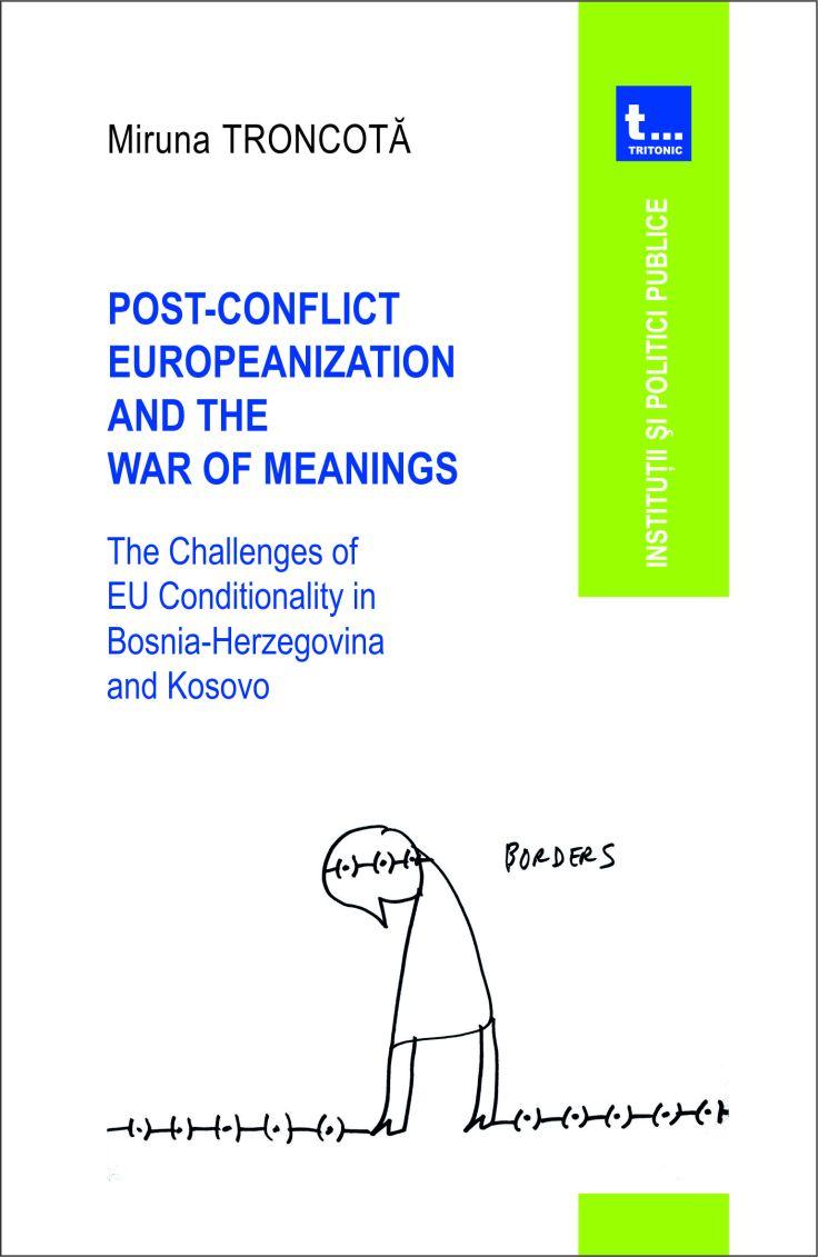 Miruna Troncota Post Conflict Europeanization Book